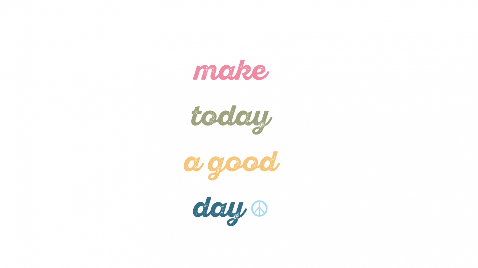 quote of the day: make today a good day